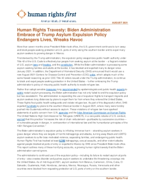 Human Rights Travesty: Biden Administration Embrace of Trump Asylum Expulsion Policy Endangers Lives, Wreaks Havoc
