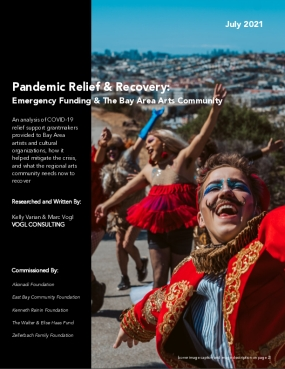 Pandemic Relief & Recovery: Emergency Funding & The Bay Area Arts Community